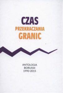 czas-przekraczania-granic-antologia-borussii